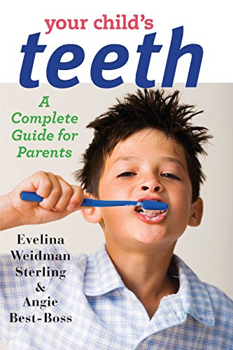 Your Child's Teeth: A Complete Guide for Parents