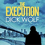 The Execution: NYPD Special Agent Jeremy Fisk, Book 2 | Dick Wolf