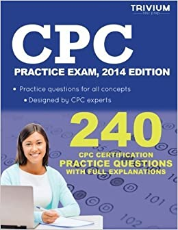 Book CPC Practice Exam, 2014 Edition: 240 CPC Certification Practice Questions with Full Explanations by Trivium Test Prep (2014-02-07)