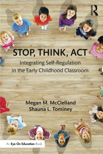 Stop, Think, Act: Integrating Self-Regulation in the Early Childhood Classroom