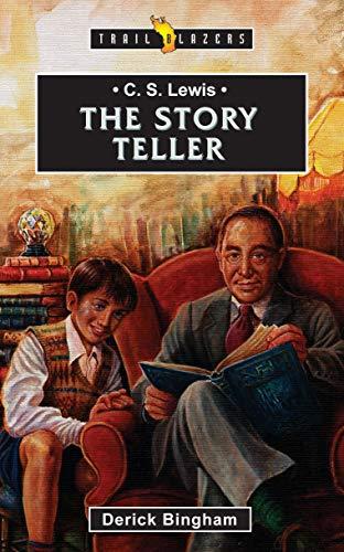 C.S. Lewis: The Story Teller (Trail Blazers) (Cs Lewis A Life Eccentric Genius Reluctant Prophet)