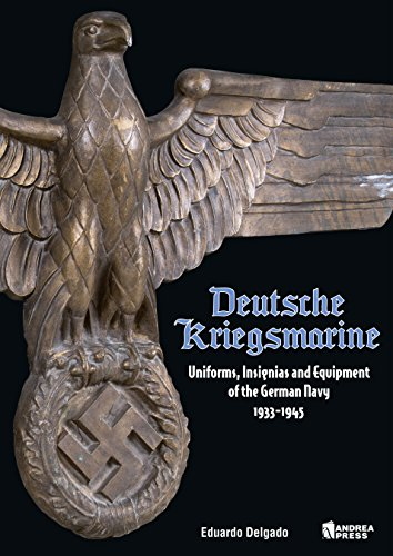 Deutsche Kriegsmarine: Uniforms, Insignias and Equipment of the German Navy ()