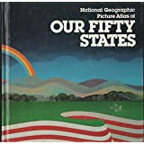 National Geographic Picture Atlas of Our Fifty States