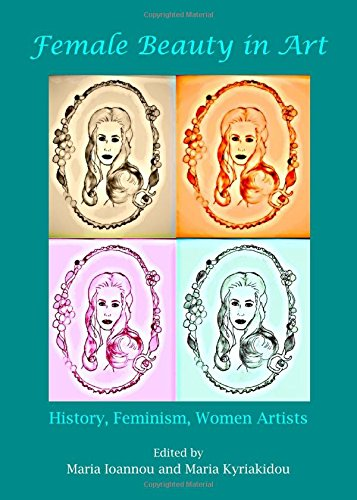 Female Beauty In Art: History, Feminism, Women Artists