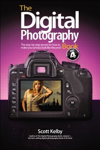 Read Online The Digital Photography Book, Part 4 1st (first) Edition by Kelby, Scott [2012] PDF