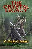 img - for The Crystal Legacy (Neuyokkasinian Arc of Empire) (Volume 2) book / textbook / text book