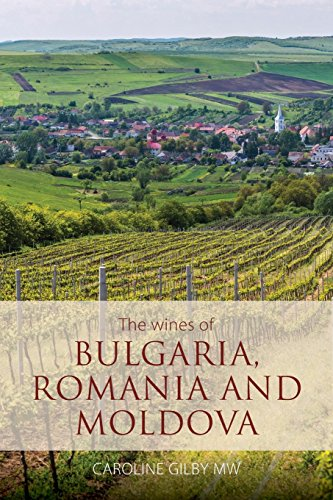 The Wines of Bulgaria, Romania and Moldova (Classic Wine Library) by Caroline Gilby