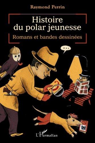 Histoire du polar jeunesse: Romans et bandes dessinées (French Edition)