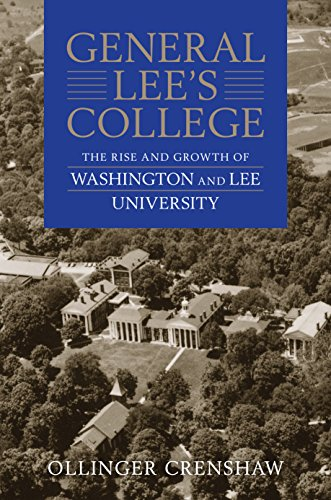 General Lee's College: The Rise and Growth of Washington and Lee University ()