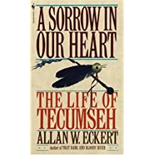 A Sorrow in Our Heart: The Life of Tecumseh