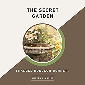 The Secret Garden (AmazonClassics Edition)   Frances Hodgson Burnett Amazing Pictures