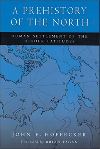 A Prehistory of the North: Human Settlement of the Higher Latitudes