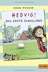 Hedvig! Das erste Schuljahr: Mit Bildern von Anke Kuhl (Gulliver)