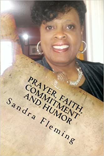 Prayer, Faith, Commitment and Humor: The Single Black Mothers Guide to Living a Totally Happy Life