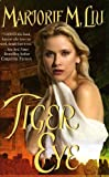 Front cover for the book Tiger Eye by Marjorie M. Liu