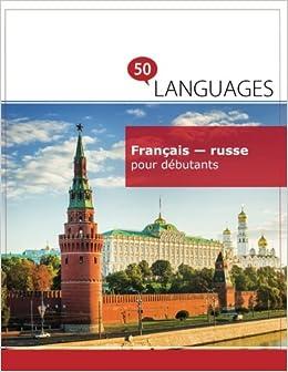Francais Russe Pour Debutants Un Livre Bilingue