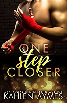One Step Closer: A stepbrother, second chance stand alone novel. by [Aymes, Kahlen]