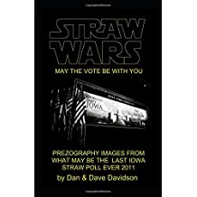 STRAW WARS May The Vote Be With You: PREZOGRAPHY IMAGES FROM WHAT MAY BE THE LAST IOWA STRAW POLL EVER 2011