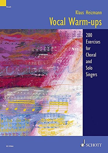 Vocal Warm-Ups: 200 Exercises for Chorus and Solo Singers (Best Dynamic Warm Up Exercises)