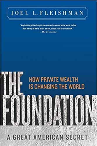 image for The Foundation: A Great American Secret; How Private Wealth is Changing the World