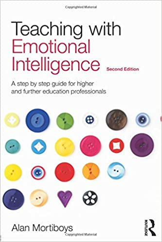 Epub Gratis Teaching With Emotional Intelligence: A Step-by-step Guide For Higher And Further Education Professionals