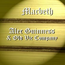 Macbeth (Dramatised) Performance by William Shakespeare Narrated by Alec Guinness