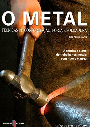 Artes e Ofícios. O Metal