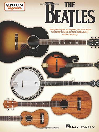 The Beatles Strum Together For Ukulele Baritone Ukulele Guitar Mandolin Banjo Beatles Phillips Mark 0888680946548 Books Amazon Ca