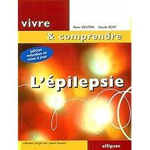 L'epilepsie (vivre et Comprendre) 2e Ed.