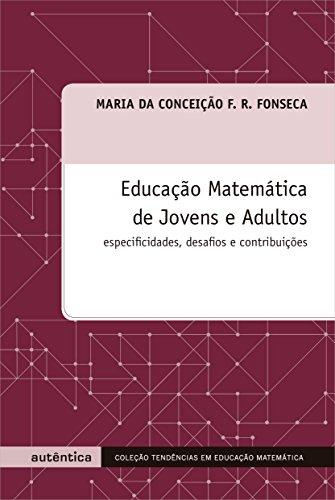 Educação Matemática de Jovens e Adultos. Especificações, Desafios e Contribuições