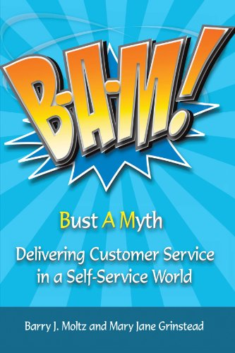 B-A-M! Bust A Myth: Delivering Customer Service in a Self-Service World