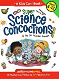 Super Science Concoctions, Jill Frankel Hauser, 0824968034