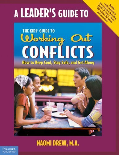 A Leader's Guide to The Kids' Guide to Working Out Conflicts by Drew M.A., Naomi (2004) Paperback