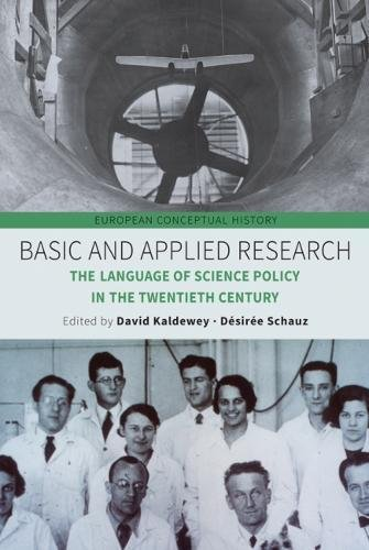 Basic and Applied Research: The Language of Science Policy in the Twentieth Century (European Conceptual History) by Berghahn Books