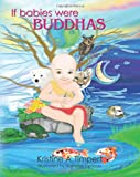 If Babies Were Buddhas, Kristine Timpert, 1439272336