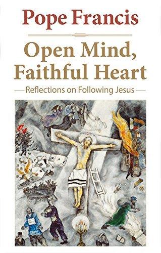 Open Mind, Faithful Heart: Reflections on Following Jesus (The Pope Francis Resource - Heart Faithful