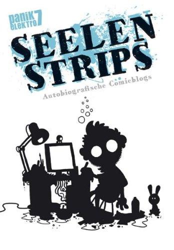 Panik Elektro Bd. 7: Seelenstrips. Autobiografische Comicblogs