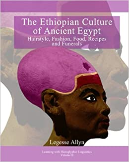 The Ethiopian Culture of Ancient Egypt: Hairstyle, Fashion, Food