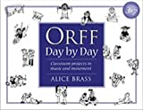 Orff Day by Day, Alice Brass, 1896941028