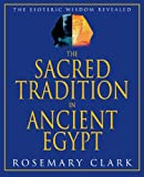 The Sacred Tradition in Ancient Egypt, Rosemary Clark, 1567181295
