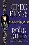 The Born Queen (Kingdoms of Thorn & Bone)