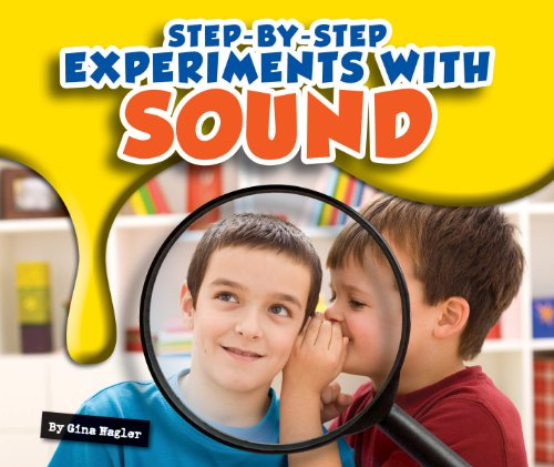 Step-by-Step Experiments with Sound (5 Steps Of The Scientific Method For Kids)