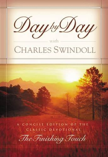 "Day By Day With Charles Swindoll A Concise Edition Of The Classic Devotional ""the Finishing Touch"""