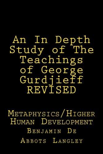 An In Depth Study of The Teachings of George Gurdjieff: Revised Version