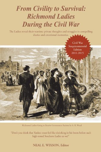From Civility To Survival: Richmond Ladies During The Civil War: The Ladies reveal their wartime private thoughts and struggles in compelling diaries and emotional memories. - In Richmond Shopping Mall