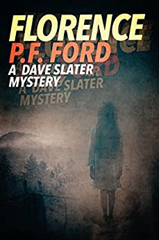 Florence (Dave Slater Mystery Novels Book 3) by [Ford, P.F.]