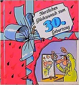 Herzlichen Gluckwunsch Zum 30 Geburtstag Viel Spass Bucher Amazon