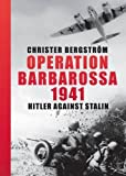 Operation Barbarossa 1941: Hitler against Stalin