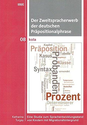 Der Zweitspracherwerb der deutschen Präpositionalphrase: Eine Studie ...