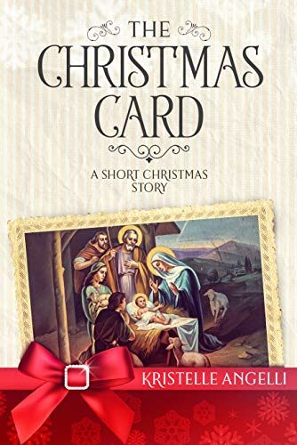 Christmas Card Story - The Christmas Card: A Short Christmas Story